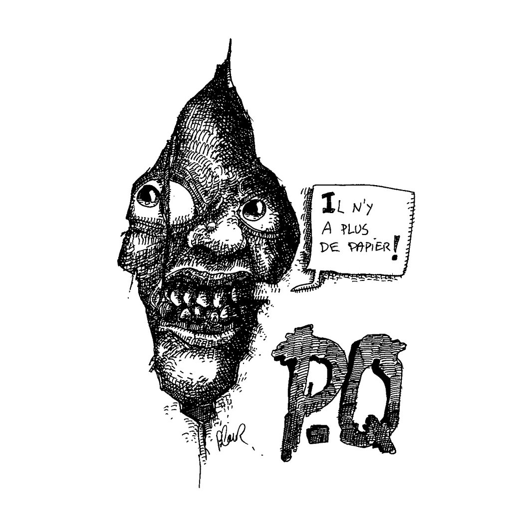 P.Q (il n'y a plus de papier!)